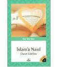 İslama Nasıl Davet Edelim - Fethi Yeken - Ravza Yayınları