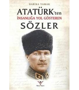 Atatürk'ten İnsanlığa Yol Gösteren Sözler  Harika Yamak