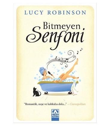 Bitmeyen Senfoni - Lucy Robinson - Altın Kitaplar