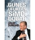 Güneş Ufuktan Şimdi Doğar - Uğur Dündar - Halk Yayınları
