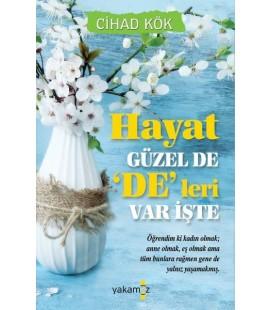 Hayat Güzel De De'leri Var İşte - Cihad Kök - Yakamoz Yayınları