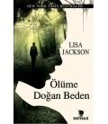 Ölüme Doğan Beden - Lisa Jackson - Sonsuz Kitap