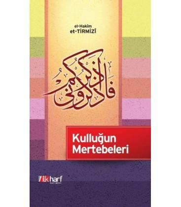 Kulluğun Mertebeleri - el-Hakim et-Tirmizi - İlk Harf Yayınları