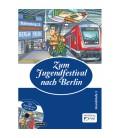 Zum Jugendfestival nach Berlin
