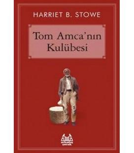 Tom Amca'nın Kulübesi Harriyet Beecher Stowe