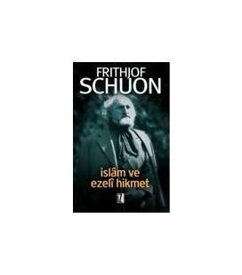 İslam ve Ezeli Hikmet - Frithjof Schuon