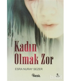 Kadın Olmak Zor - Esra Nuray Sezer