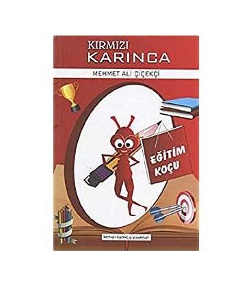 Kırmızı Karınca Eğitim Koçu - Mehmet Ali Çiçekçi - Kırmızı Karınca Yayınları