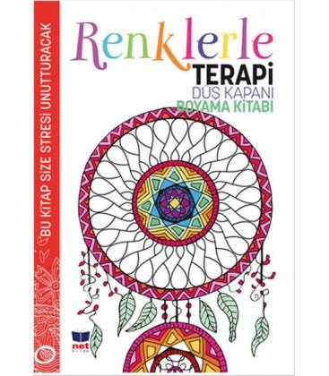 Renklerle Terapi - Düş Kapanı Boyama Kitabı