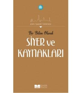 Asr-ı Saadet Dünyası, - Bir Bilim Olarak Siyer ve Kaynakları, - Adnan Demircan - Siyer Yayınları