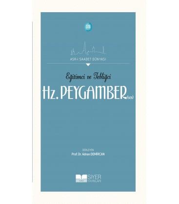 Asr-ı Saadet Dünyası, - Eğitimci ve Tebliğci Hz. Peygamber (Sas), - Adnan Demircan - Siyer Yayınları