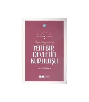 Asr-ı Saadet Dünyası, - Önder Peygamber ve Yeni Bir Devletin Kuruluşu, - Adnan Demircan, - Siyer Yayınları