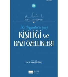 Asr-ı Saadet Dünyası, - Hz. Peygamberin Kişiliği ve Bazı Özellikleri, - Adnan Demircan - Siyer Yayınları