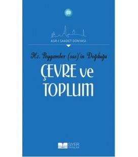 Asr-ı Saadet Dünyası, - Hz. Peygamber'in Doğduğu Çevre ve Toplum,- Adnan Demircan - Siyer Yayınları