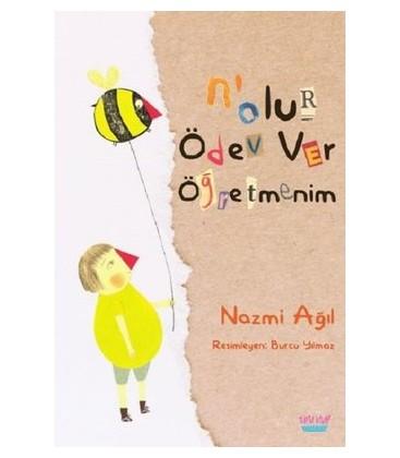 N'olur Ödev Ver Öğretmenim - Nazmi Ağıl - Elma Yayınevi