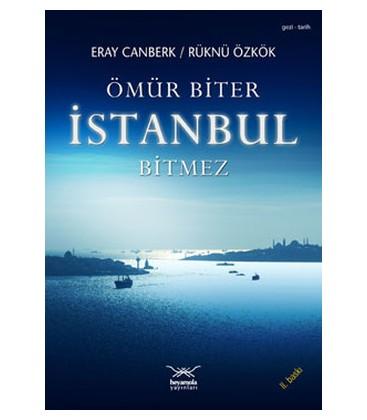Ömür Biter İstanbul Bitmez - Eray Canberk, Rüknü Özkök - Heyamola Yayınları