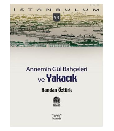 Annemin Gül Bahçeleri ve Yakacık - Handan Öztürk - Heyamola Yayınları