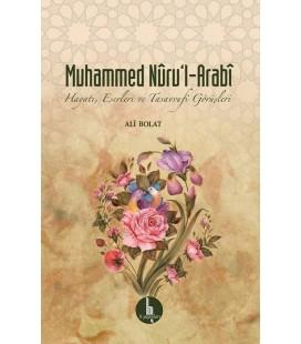 Muhammed Nûru'l-Arabî Hayatı, Eserleri ve Tasavvufî Görüşleri