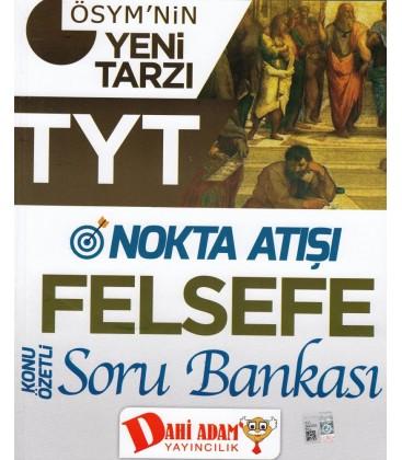 TYT Nokta Atışı Felsefe Konu Özetli Soru Bankası - Dahi Adam