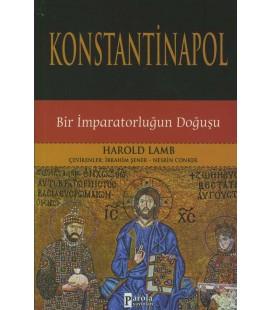 Konstantinapol - Bir İmparatorluğun Doğuşu Harold Lamb