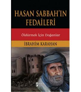 Hasan Sabbah'ın Fedaileri Öldürmek İçin Doğanlar