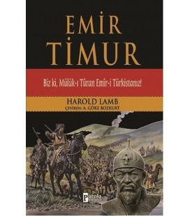 Emir Timur Biz ki, Mülük-ı Türan Emir-i Türkistanız!
