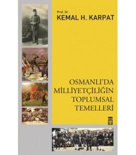 Osmanlı'da Milliyetçiliğin Toplumsal Temelleri - Kemal Karpat - Timaş Yayınları