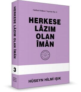 Herkese Lazım Olan İman -  Hüseyn Hilmi IŞIK - Hakikat Yayınları