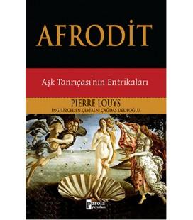 Afrodit Aşk Tanrıçası'nın Entrikaları Pierre Louys