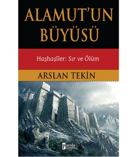 Alamut'un Büyüsü Haşhaşiler: Sır ve Ölüm