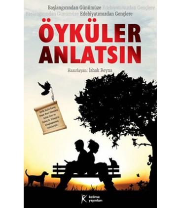 Öyküler Anlatsın - İshak Reyna - Kelime Yayınları