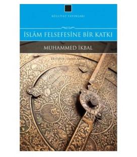 İslam Felsefesine Bir Katkı - Muhammed İkbal - Külliyat Yayınları
