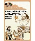 Ece ile Arda Efsaneleri Dizisi 9 - Pamukkale'den Antalya'ya - Derman Bayladı - Bulut Yayınları