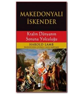 Makedonyalı İskender - Kralın Dünyanın Sonuna Yolculuğu Harold Lamb