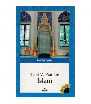 Teori ve Pratikte İslam - Prof. Dr. Fethi Yeken -  Ravza Yayınları