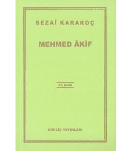 Mehmed Akif - Sezai Karakoç - Diriliş Yayınları
