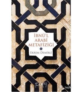 İbnü'l Arabi Metafiziği - Ekrem Demirli - Sufi Yayınları