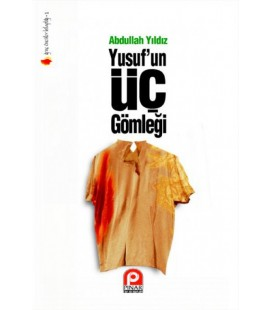 Yusuf'un Üç Gömleği - Abdullah Yıldız - Pınar Yayınları