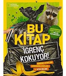 National Geographic Kids - Bu Kitap İğrenç Kokuyor!