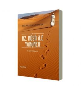 Hz. Musa ile Yürümek - Necmettin Şahinler - Hayy Kitap