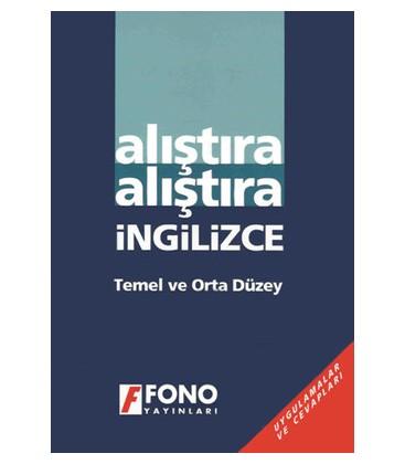 Alıştıra Alıştıra İngilizce - Temel ve Orta Düzey - Fono Yayınları