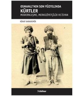 Osmanlı'nın Son Yüzyılında Kürtler - Nihat Karademir