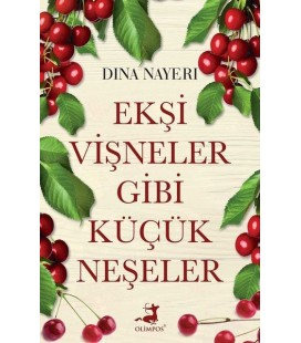 Ekşi Vişneler Gibi Küçük Neşeler - Olimpos Yayınları