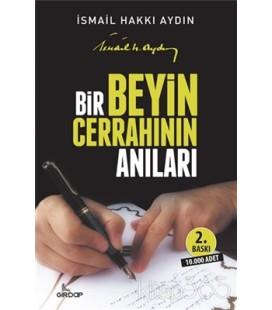 Bir Beyin Cerrahının Anıları - Prof. Dr. İsmail Hakkı Aydın
