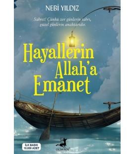 Hayallerin Allah'a Emanet - Nebi Yıldız - Olimpos Yayınları