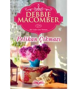 Pelikan Çıkmazı - Debbie Macomber - Novella Yayınları