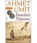 İstanbul Hatırası-Ahmet Ümit-Everest Yayınları