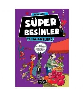 Yok Daha Neler - Süper Besinler - Asena Meriç - Yediveren Çocuk