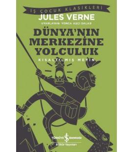 Dünya'nın Merkezine Yolculuk – Kısaltılmış Metin - Jules Verne - İş Çocuk Klasikleri