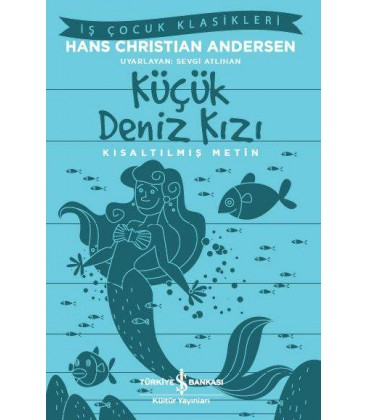 Küçük Deniz Kızı – Kısaltılmış Metin – Hans Christian Andersen